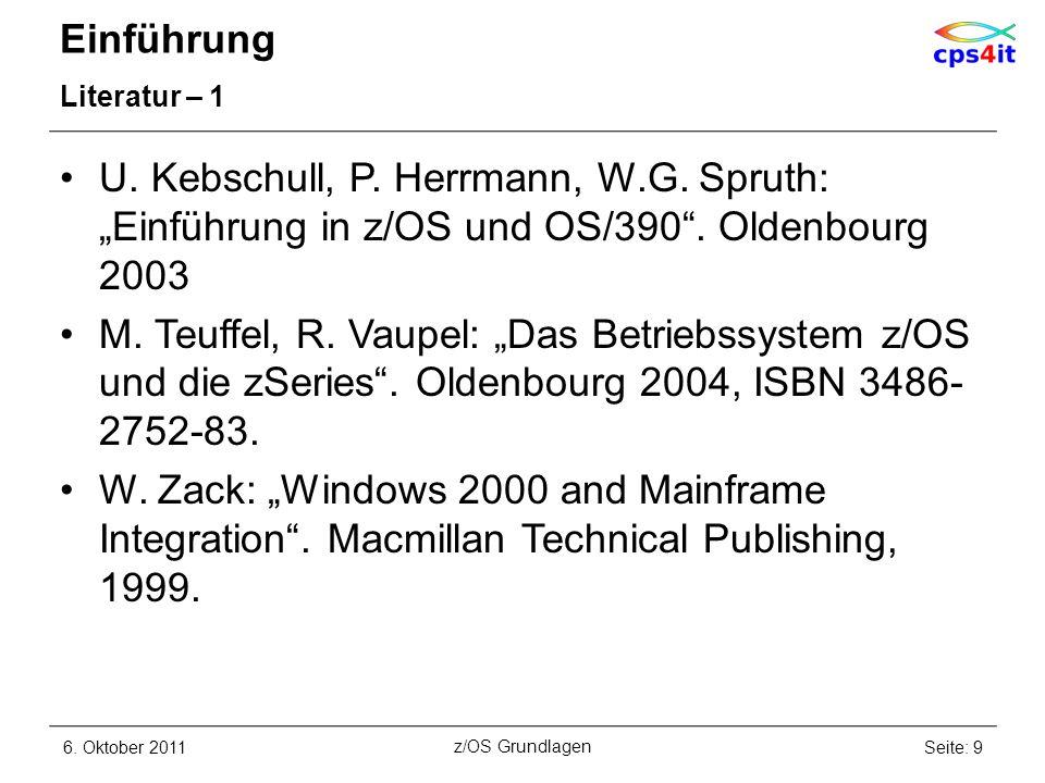 """Einführung Literatur – 1. U. Kebschull, P. Herrmann, W.G. Spruth: """"Einführung in z/OS und OS/390 . Oldenbourg 2003."""