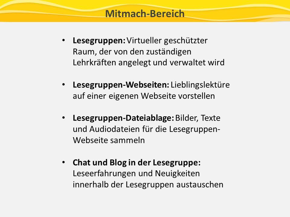 Mitmach-Bereich Lesegruppen: Virtueller geschützter Raum, der von den zuständigen Lehrkräften angelegt und verwaltet wird.
