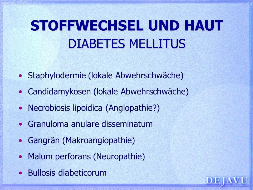 STOFFWECHSEL UND HAUT DIABETES MELLITUS