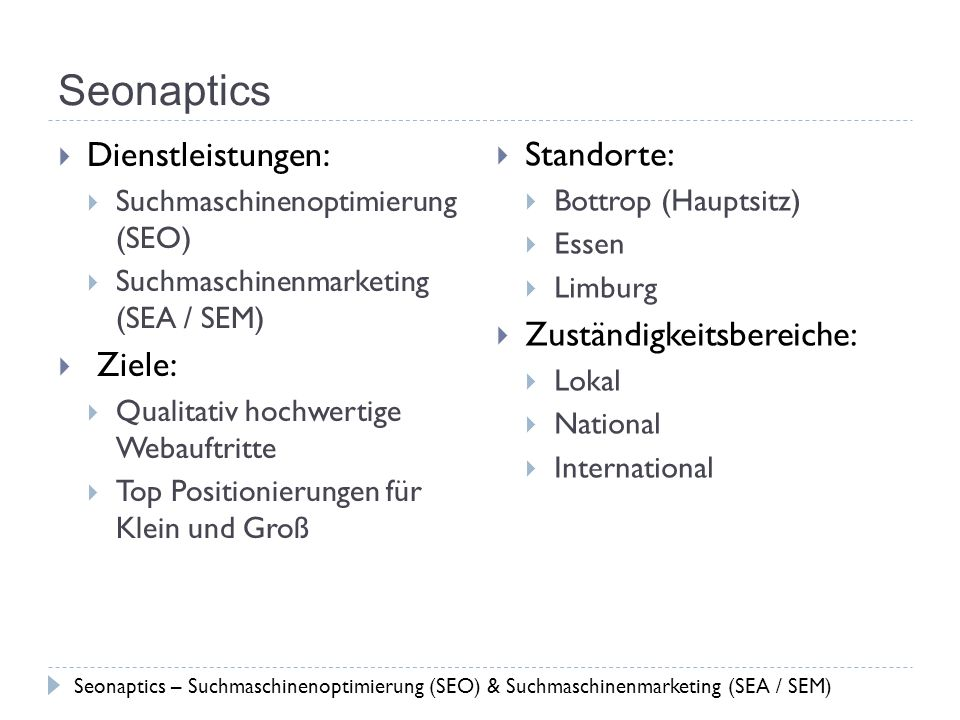Seonaptics Dienstleistungen: Standorte: Zuständigkeitsbereiche: Ziele: