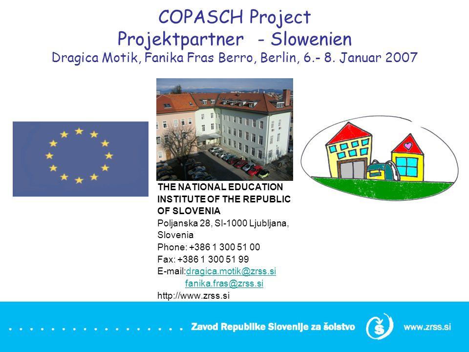 COPASCH Project Projektpartner - Slowenien Dragica Motik, Fanika Fras Berro, Berlin, 6.- 8. Januar 2007