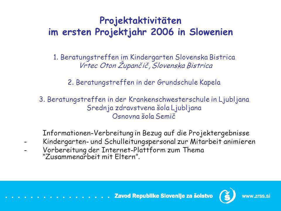 Projektaktivitäten im ersten Projektjahr 2006 in Slowenien