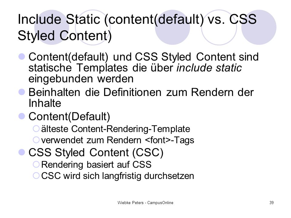 Include Static (content(default) vs. CSS Styled Content)