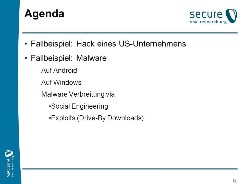 Agenda Fallbeispiel: Hack eines US-Unternehmens Fallbeispiel: Malware