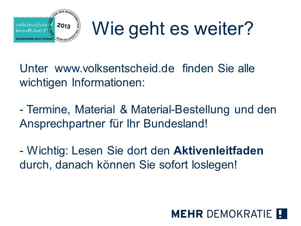 Wie geht es weiter Unter www.volksentscheid.de finden Sie alle wichtigen Informationen: