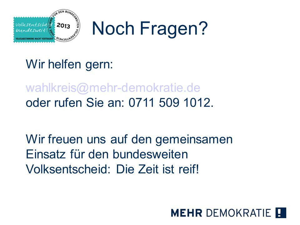 Noch Fragen Wir helfen gern: wahlkreis@mehr-demokratie.de
