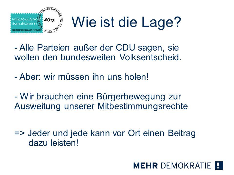Wie ist die Lage - Alle Parteien außer der CDU sagen, sie wollen den bundesweiten Volksentscheid.