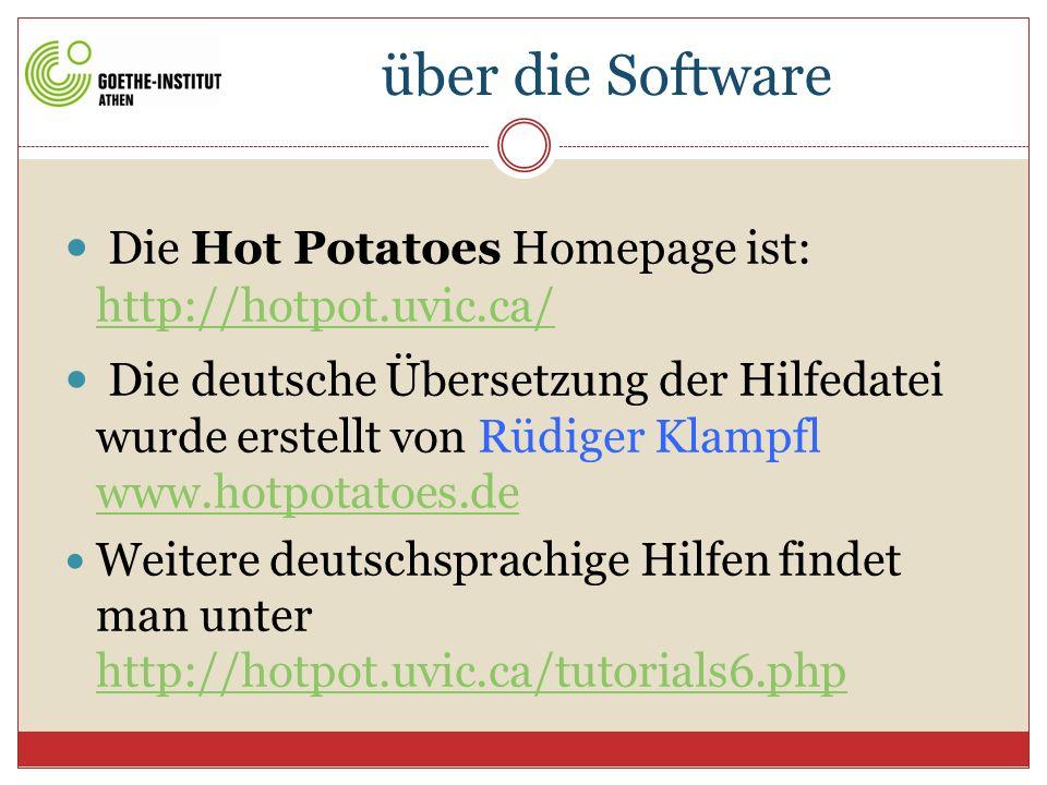über die SoftwareDie Hot Potatoes Homepage ist: http://hotpot.uvic.ca/