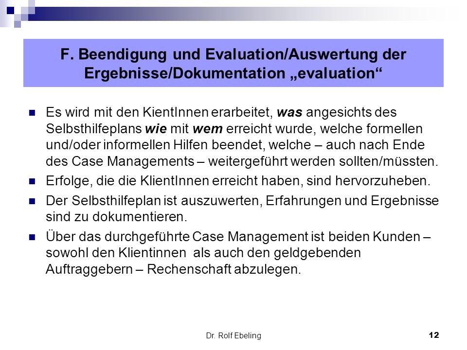 "F. Beendigung und Evaluation/Auswertung der Ergebnisse/Dokumentation ""evaluation"