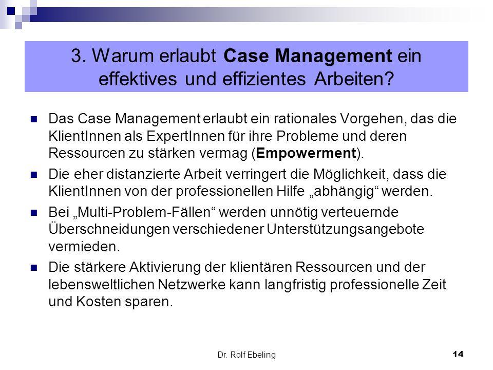 3. Warum erlaubt Case Management ein effektives und effizientes Arbeiten
