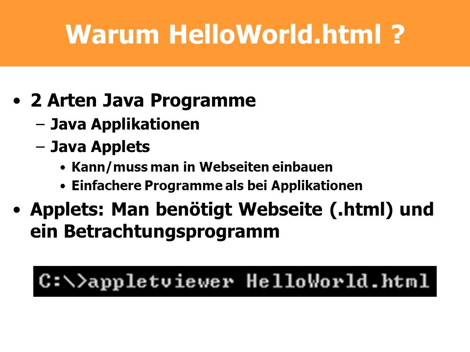 Warum HelloWorld.html 2 Arten Java Programme