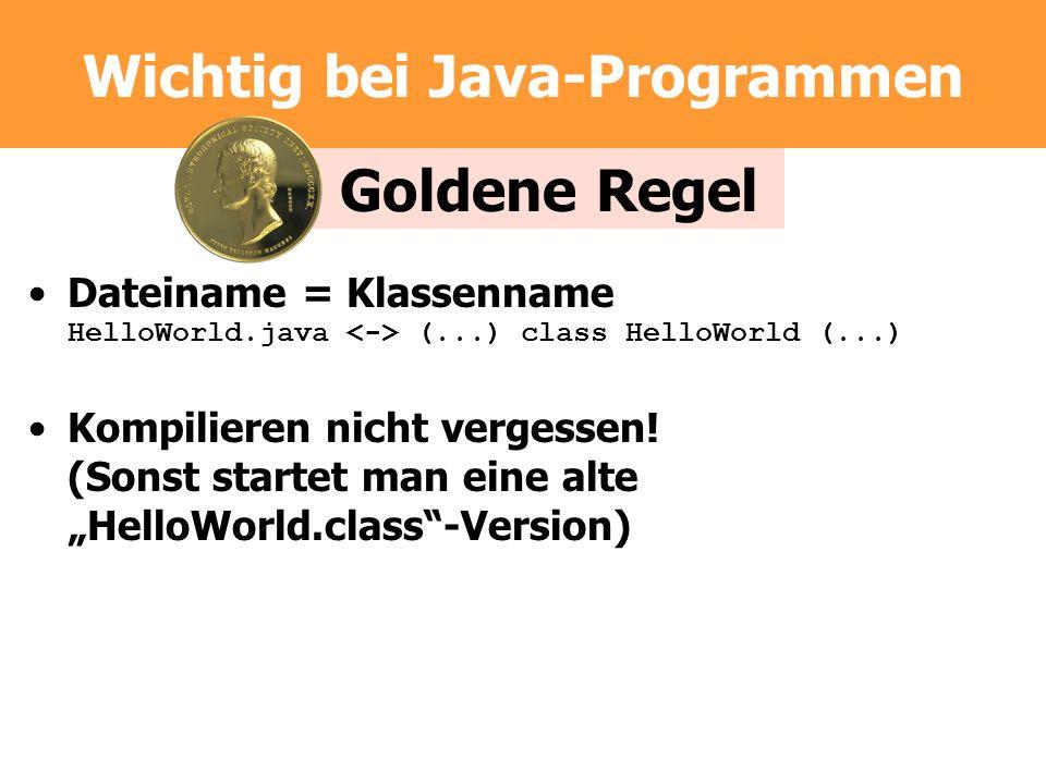 Wichtig bei Java-Programmen