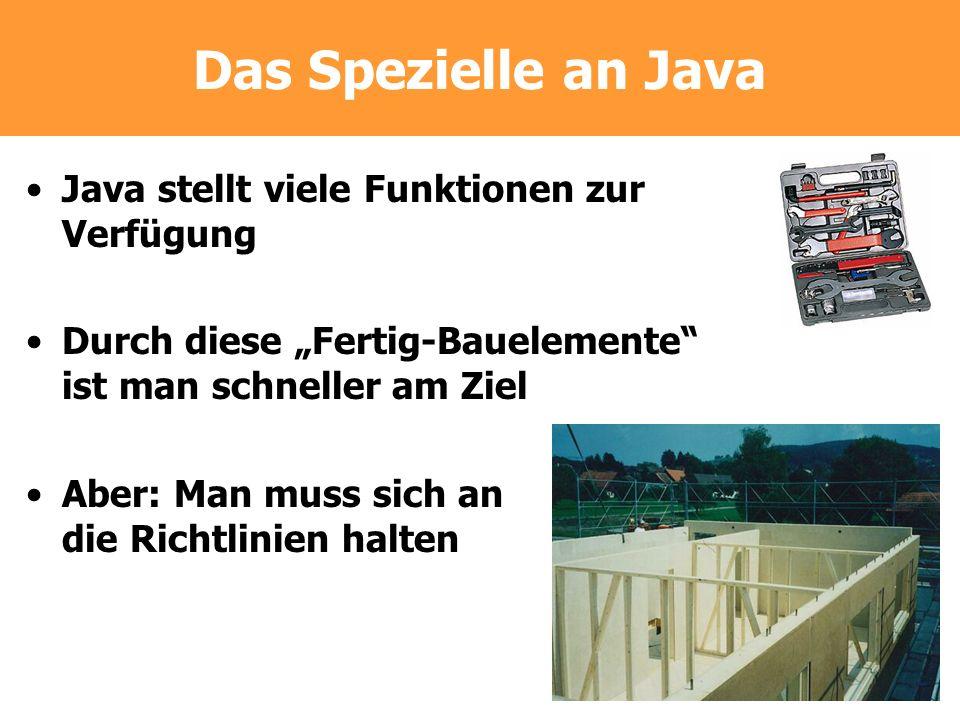 Das Spezielle an Java Java stellt viele Funktionen zur Verfügung