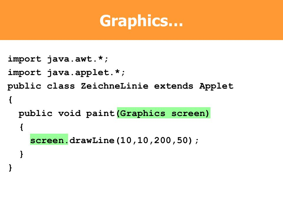 Graphics… import java.awt.*; import java.applet.*;