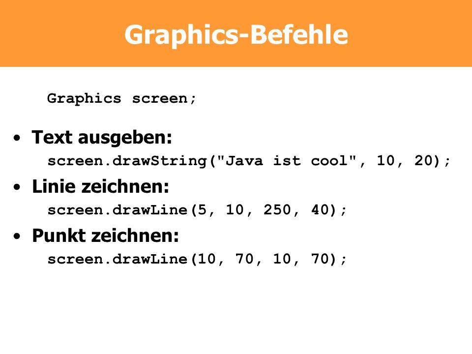 Graphics-Befehle Text ausgeben: Linie zeichnen: Punkt zeichnen:
