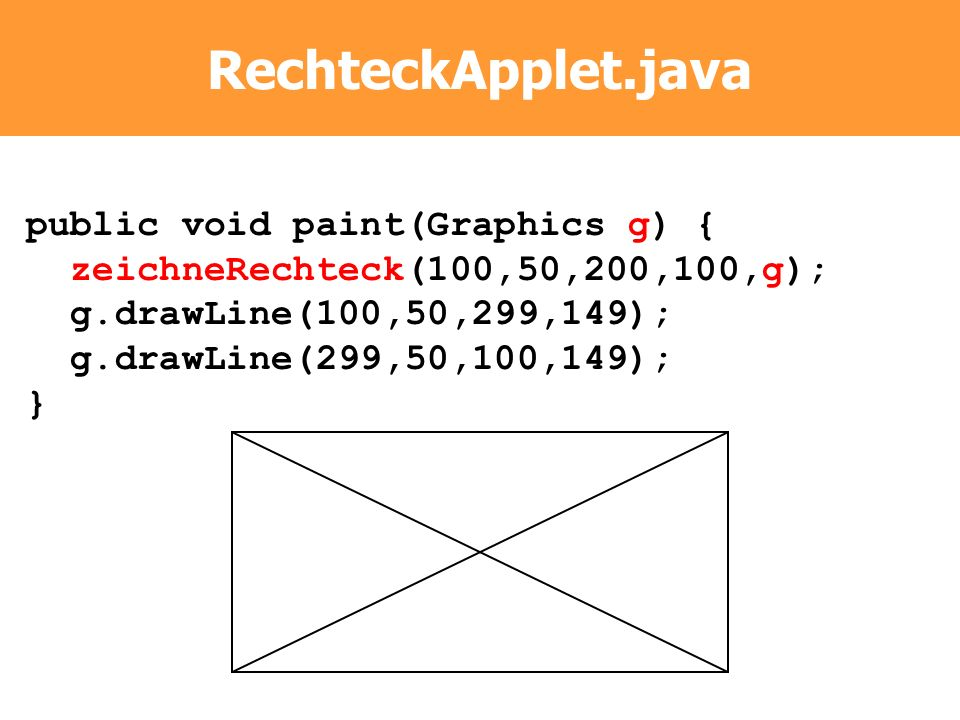 RechteckApplet.java public void paint(Graphics g) {