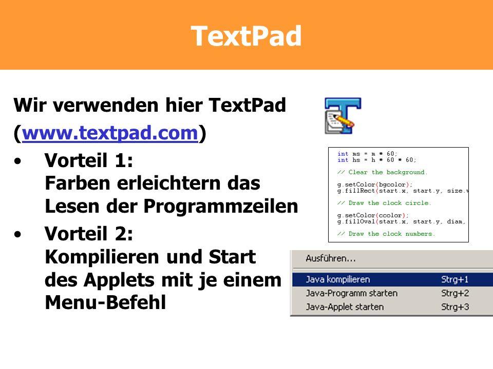 TextPad Wir verwenden hier TextPad (www.textpad.com)