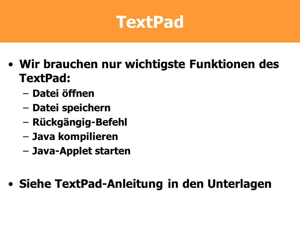TextPad Wir brauchen nur wichtigste Funktionen des TextPad:
