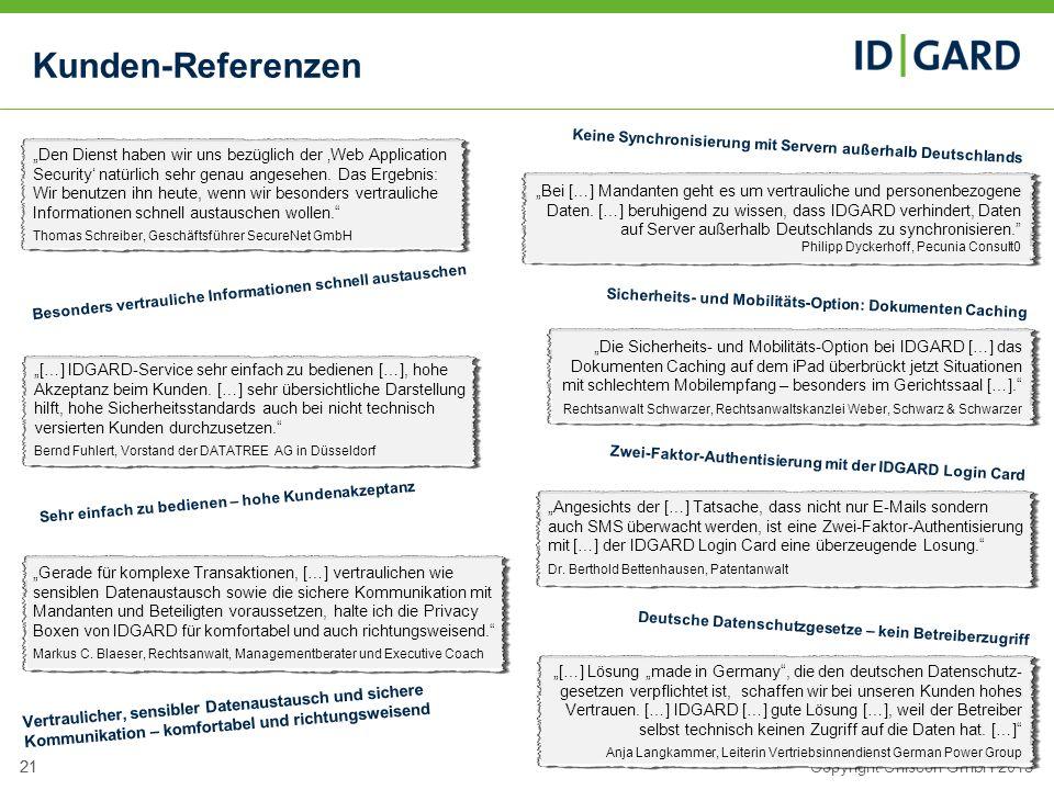 """Kunden-Referenzen Keine Synchronisierung mit Servern außerhalb Deutschlands. """"Den Dienst haben wir uns bezüglich der 'Web Application."""