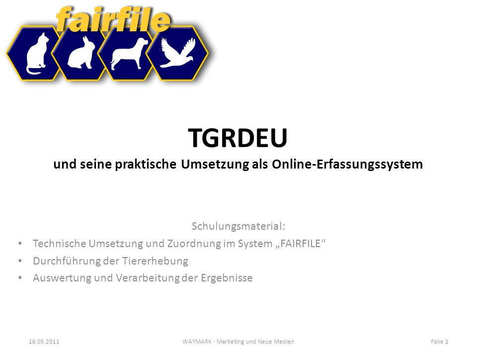 TGRDEU und seine praktische Umsetzung als Online-Erfassungssystem