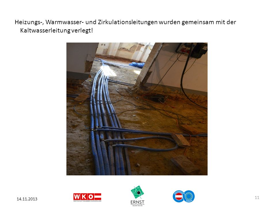 Heizungs-, Warmwasser- und Zirkulationsleitungen wurden gemeinsam mit der Kaltwasserleitung verlegt!