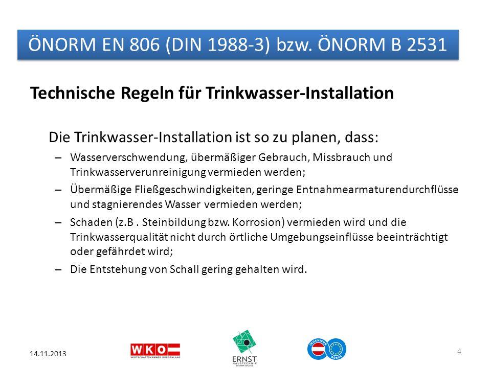 ÖNORM EN 806 (DIN 1988-3) bzw. ÖNORM B 2531