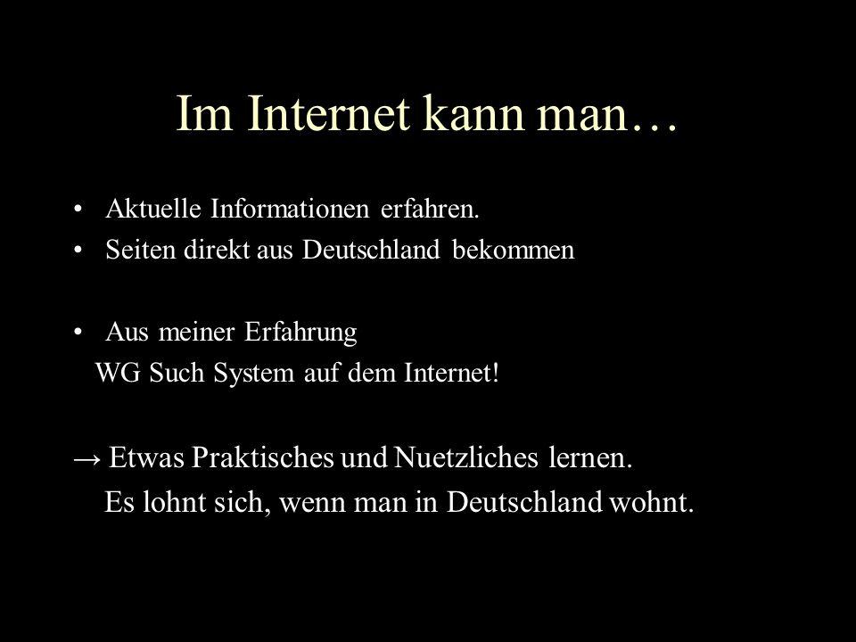 Im Internet kann man… Es lohnt sich, wenn man in Deutschland wohnt.