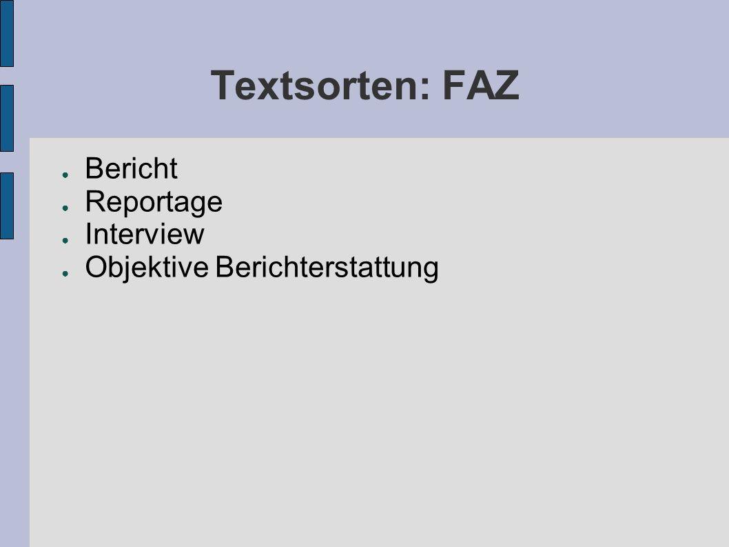 Textsorten: FAZ Bericht Reportage Interview