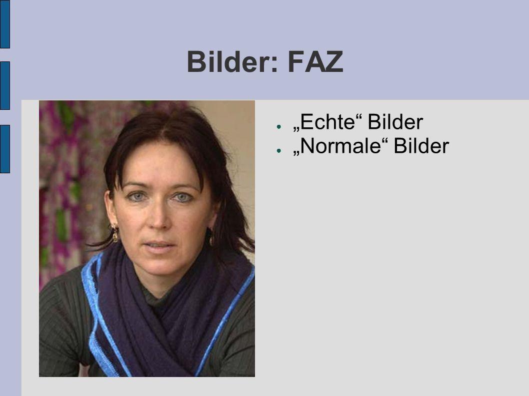 """Bilder: FAZ """"Echte Bilder """"Normale Bilder"""