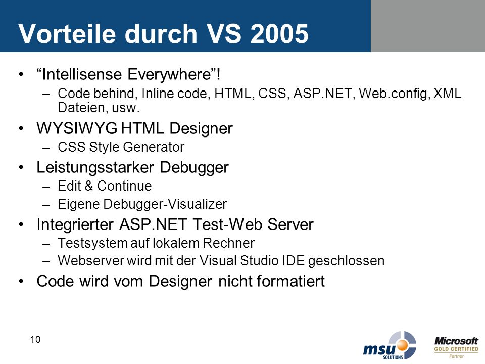 Vorteile durch VS 2005 Intellisense Everywhere !