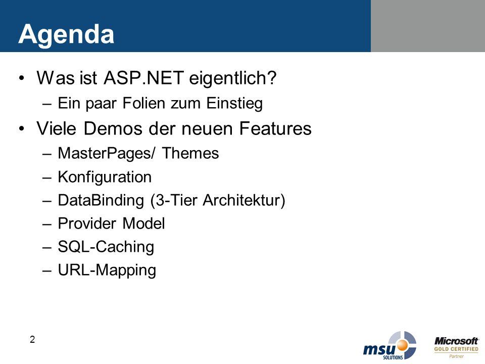 Agenda Was ist ASP.NET eigentlich Viele Demos der neuen Features