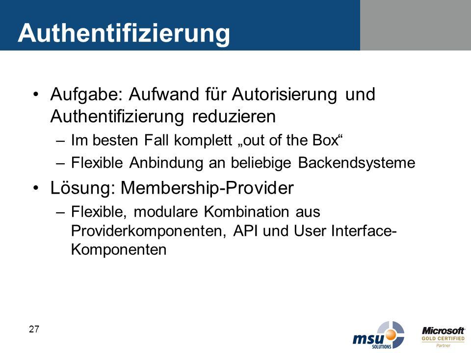 """Authentifizierung Aufgabe: Aufwand für Autorisierung und Authentifizierung reduzieren. Im besten Fall komplett """"out of the Box"""