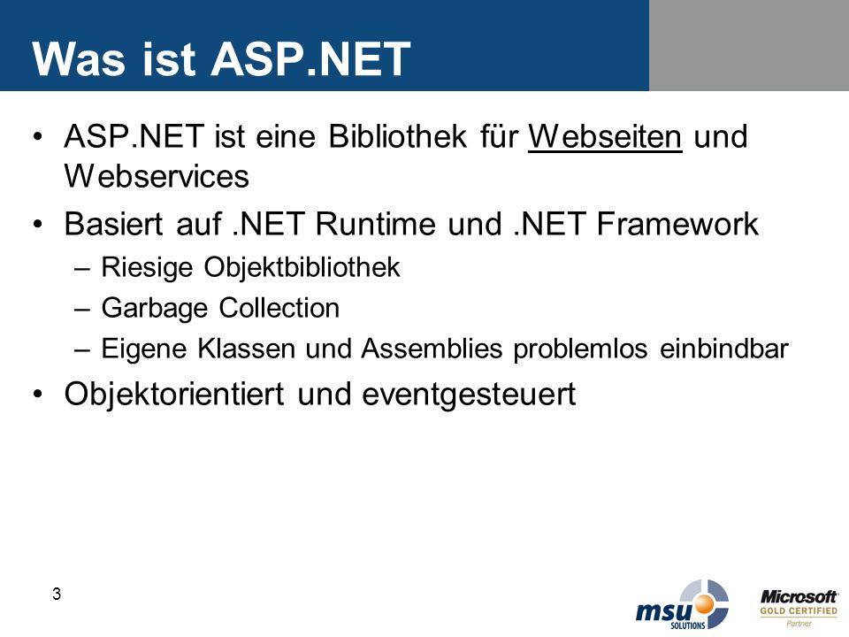 Was ist ASP.NET ASP.NET ist eine Bibliothek für Webseiten und Webservices. Basiert auf .NET Runtime und .NET Framework.