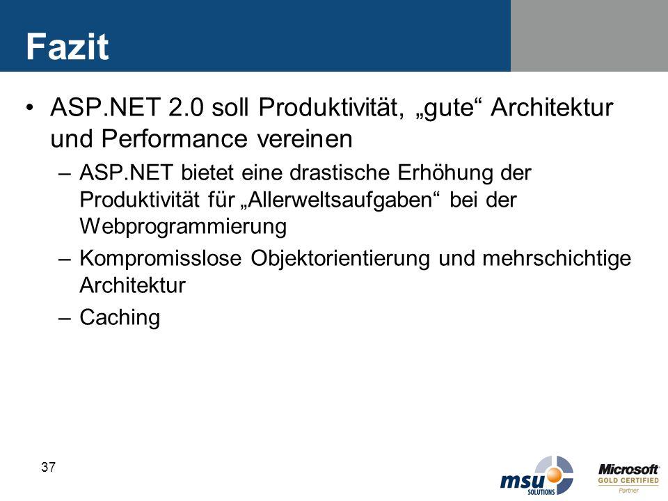 """Fazit ASP.NET 2.0 soll Produktivität, """"gute Architektur und Performance vereinen."""