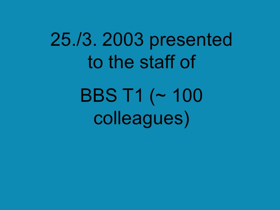 25./3. 2003 presented to the staff of