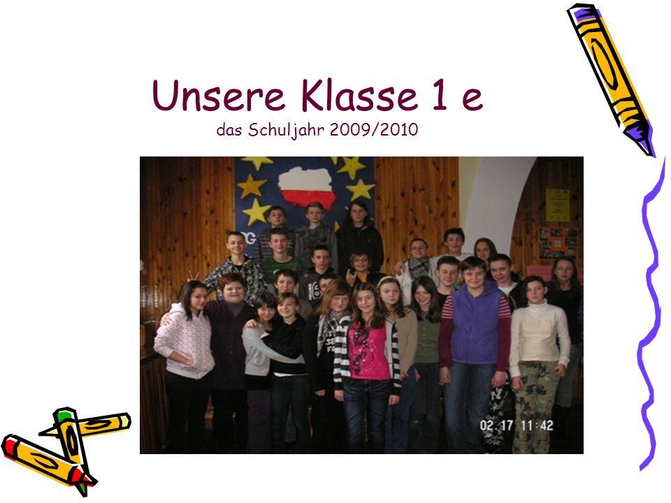 Unsere Klasse 1 e das Schuljahr 2009/2010
