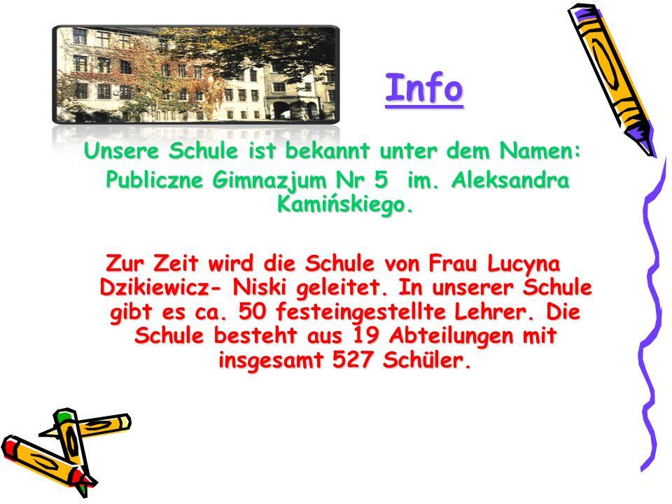 Info Unsere Schule ist bekannt unter dem Namen: