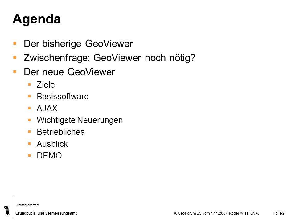 Agenda Der bisherige GeoViewer Zwischenfrage: GeoViewer noch nötig