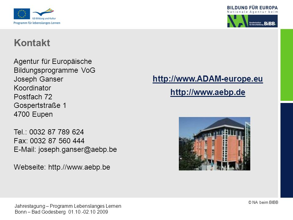Kontakt http://www.ADAM-europe.eu http://www.aebp.de