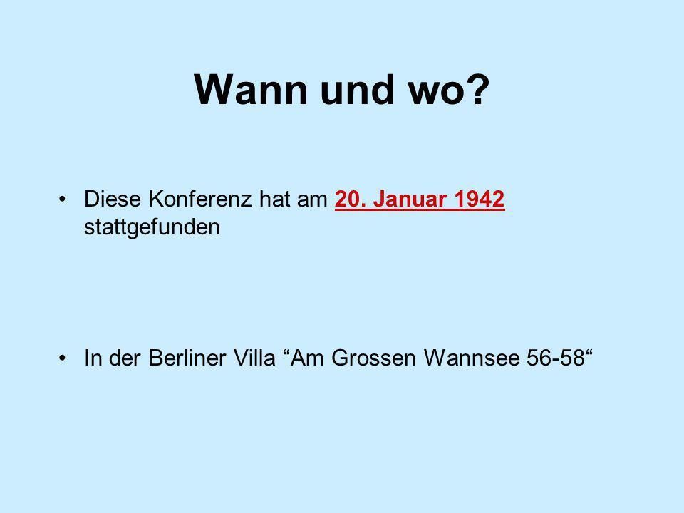Wann und wo Diese Konferenz hat am 20. Januar 1942 stattgefunden