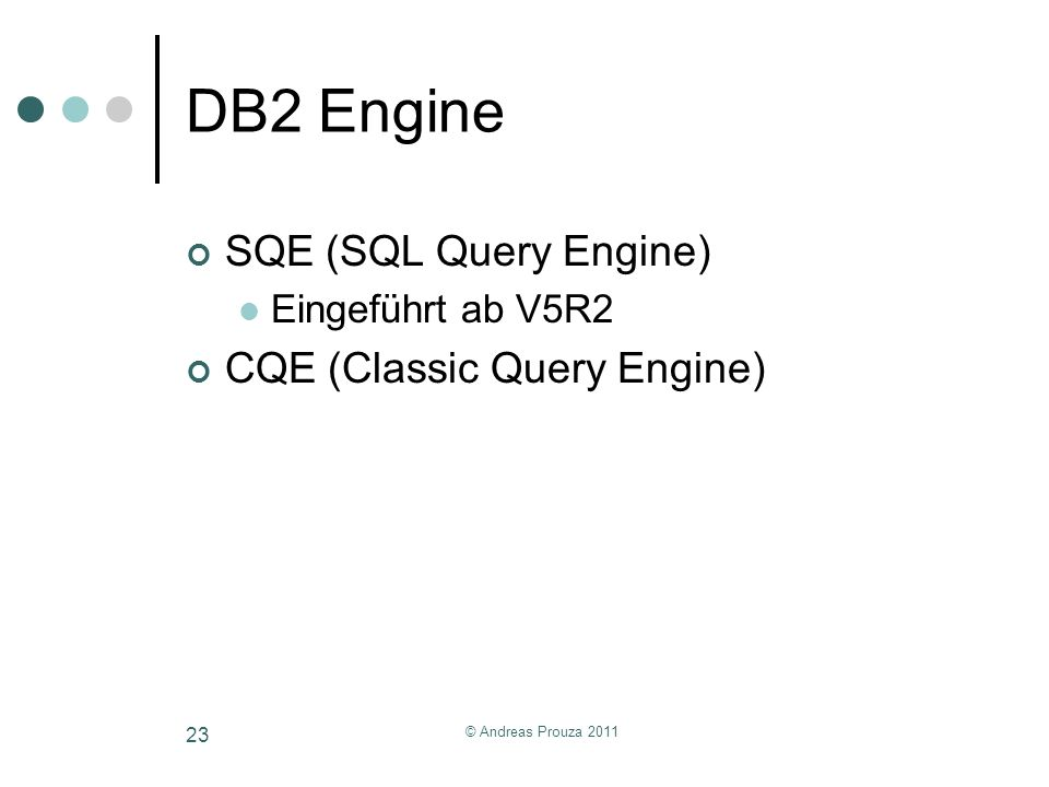 DB2 Engine SQE (SQL Query Engine) CQE (Classic Query Engine)