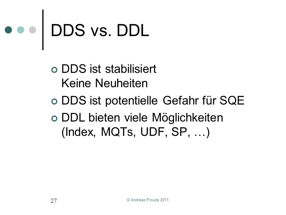 DDS vs. DDL DDS ist stabilisiert Keine Neuheiten