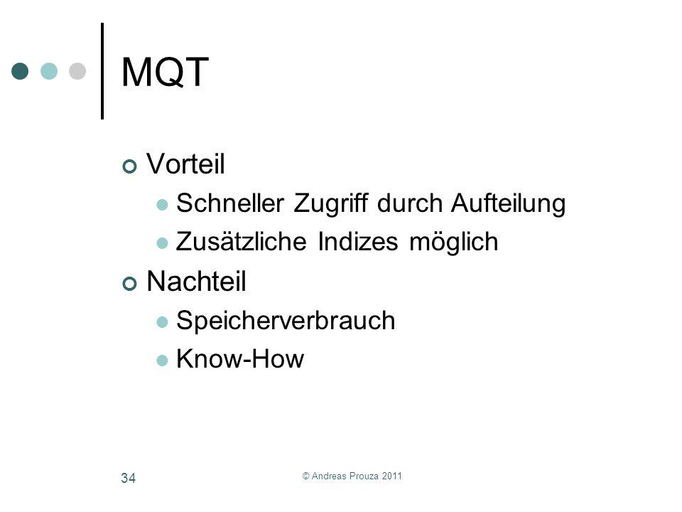MQT Vorteil Nachteil Schneller Zugriff durch Aufteilung