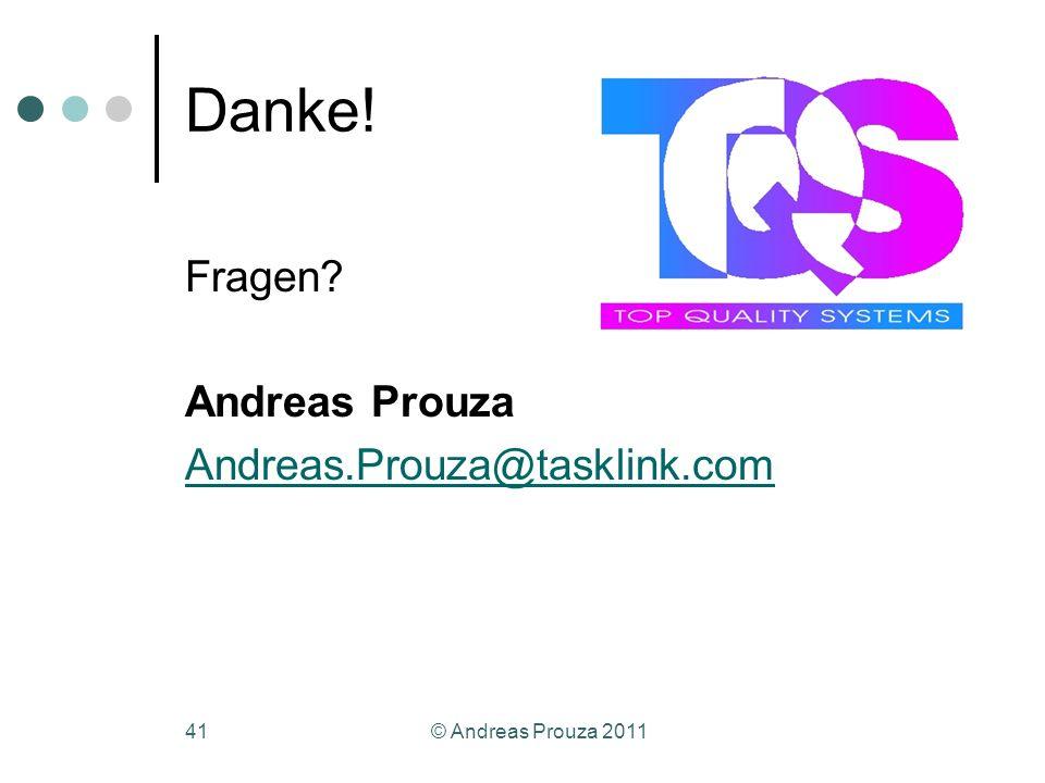 Danke! Fragen Andreas Prouza Andreas.Prouza@tasklink.com