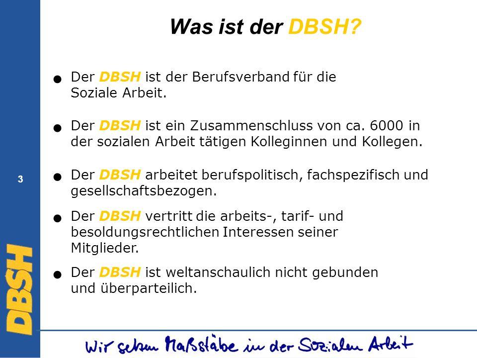 Was ist der DBSH • • • • • Der DBSH ist der Berufsverband für die