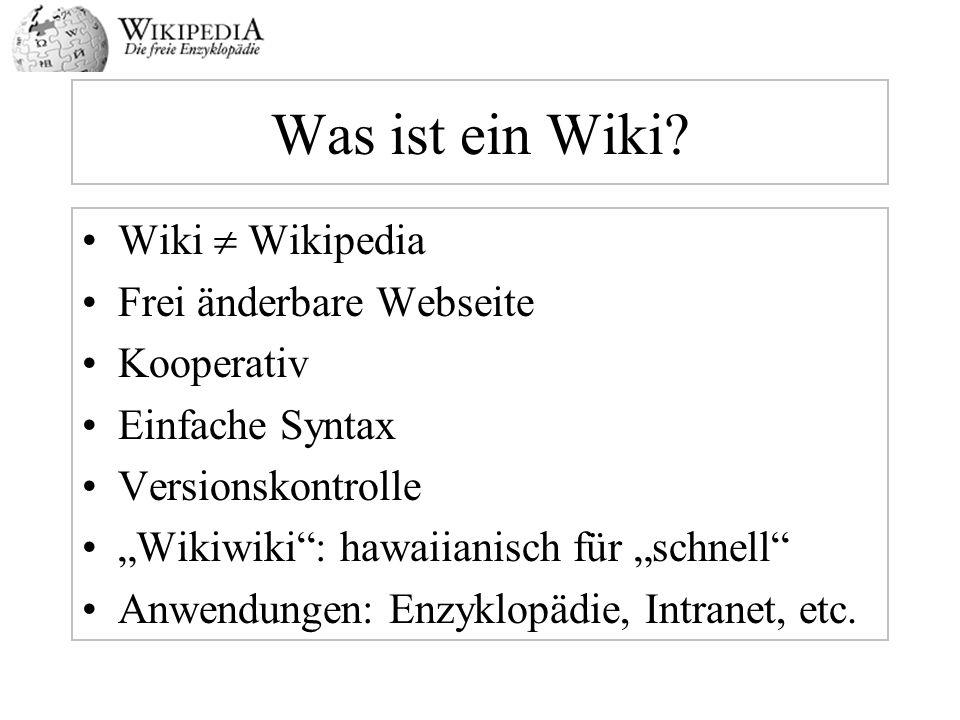 Was ist ein Wiki Wiki  Wikipedia Frei änderbare Webseite Kooperativ