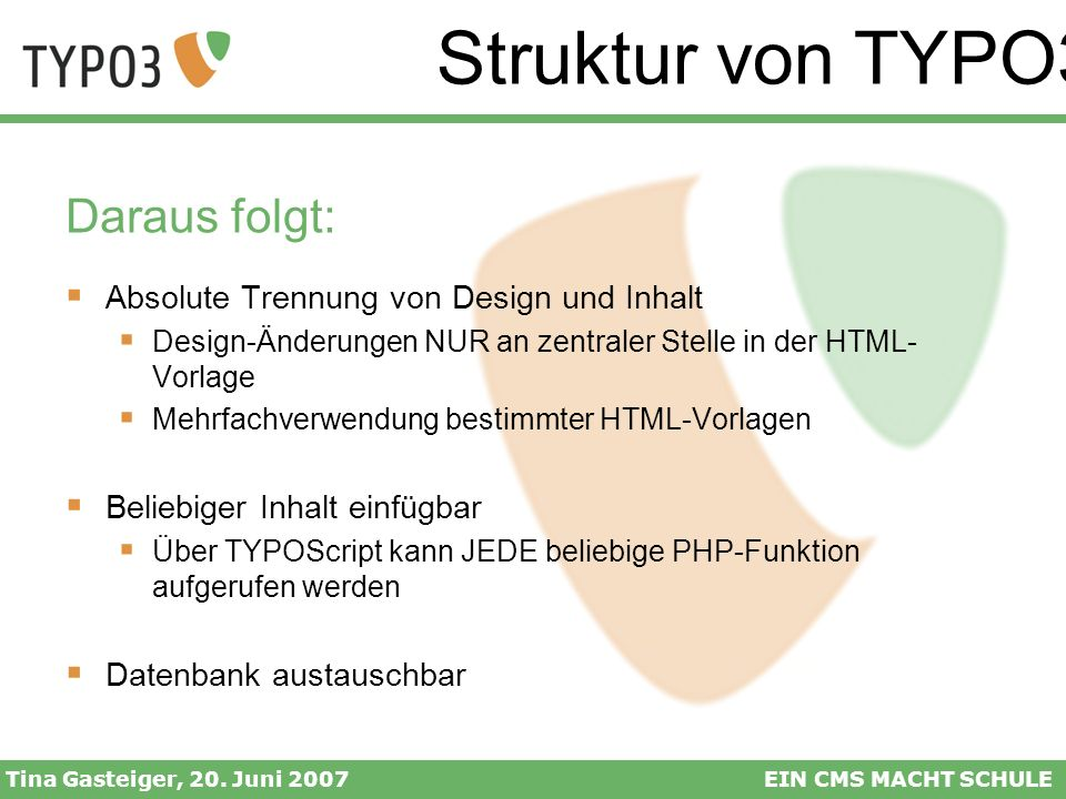 Struktur von TYPO3 Daraus folgt: