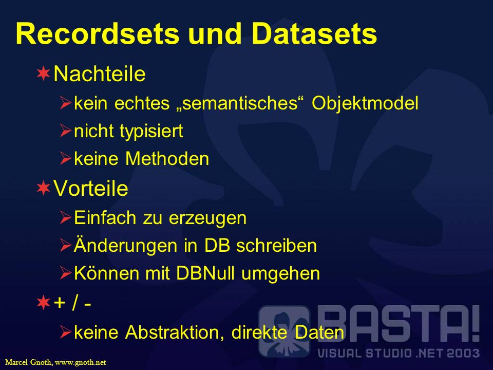 Recordsets und Datasets