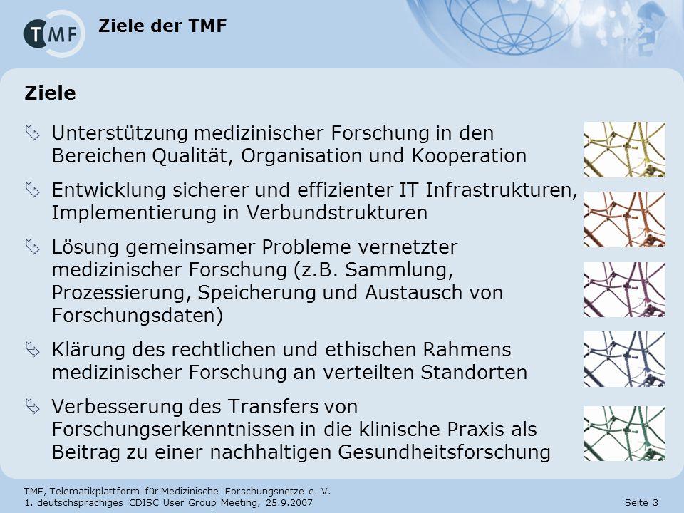 Ziele der TMF Ziele. Unterstützung medizinischer Forschung in den Bereichen Qualität, Organisation und Kooperation.
