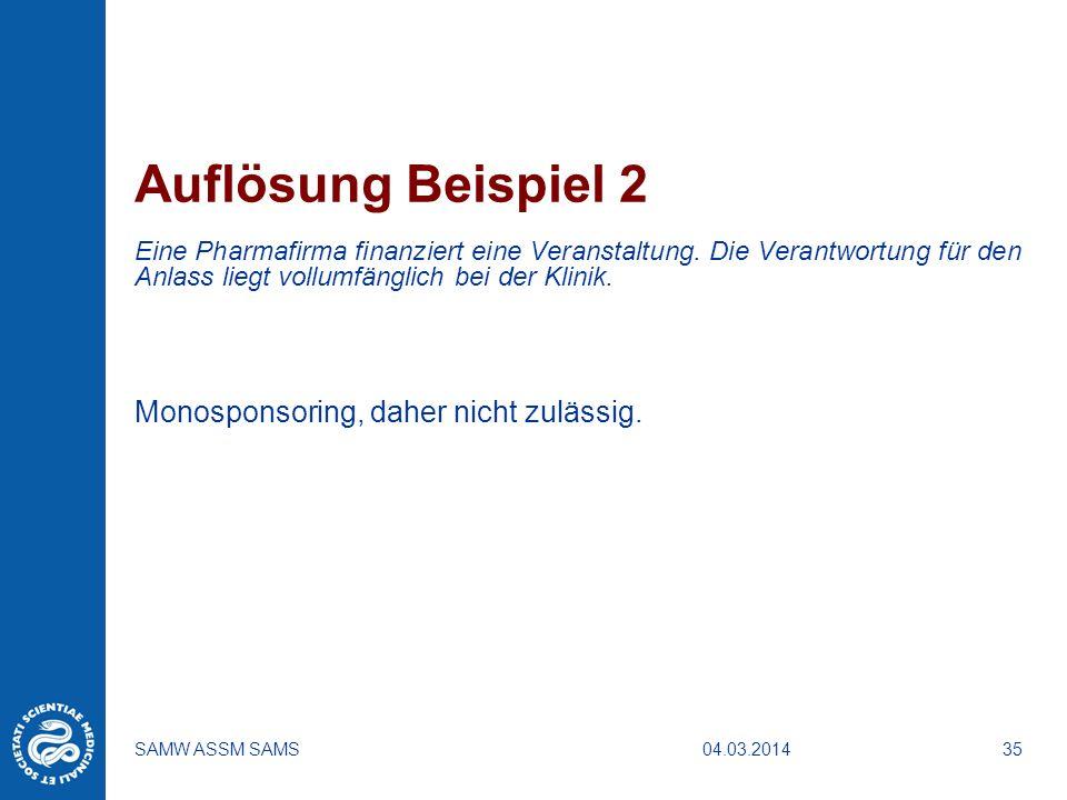 Auflösung Beispiel 2 Monosponsoring, daher nicht zulässig.